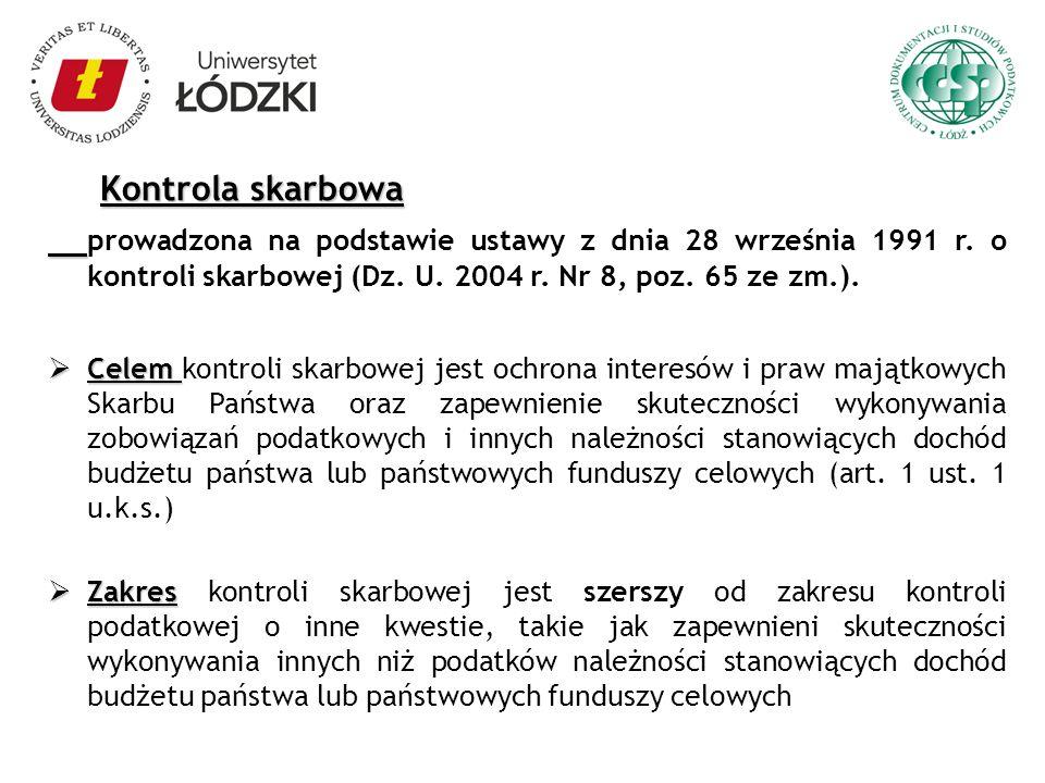Kontrola skarbowa prowadzona na podstawie ustawy z dnia 28 września 1991 r. o kontroli skarbowej (Dz. U. 2004 r. Nr 8, poz. 65 ze zm.).
