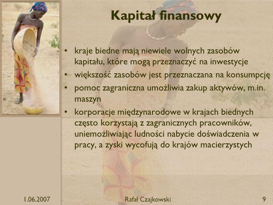 Kapitał finansowy kraje biedne mają niewiele wolnych zasobów kapitału, które mogą przeznaczyć na inwestycje.