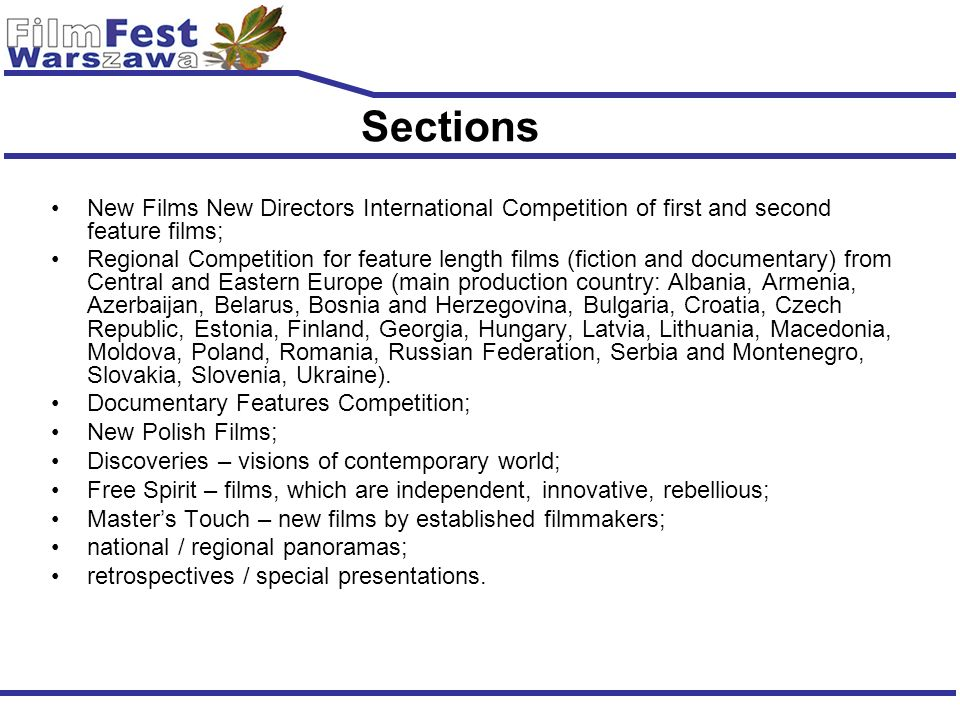 Sections New Films New Directors International Competition of first and second feature films;