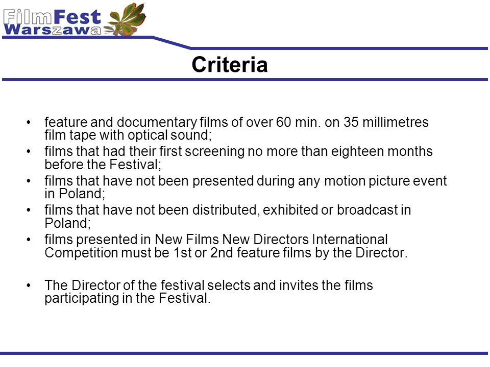Criteria feature and documentary films of over 60 min. on 35 millimetres film tape with optical sound;