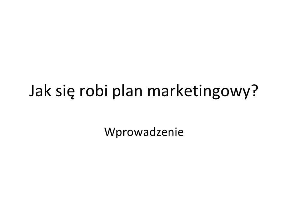 Jak się robi plan marketingowy