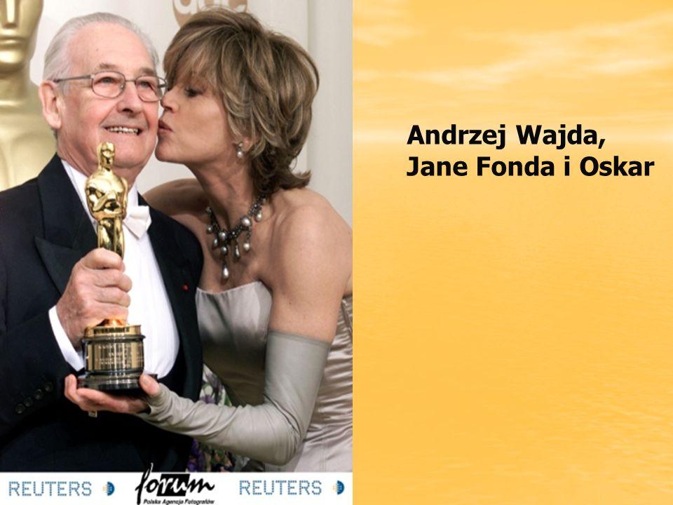 Andrzej Wajda, Jane Fonda i Oskar