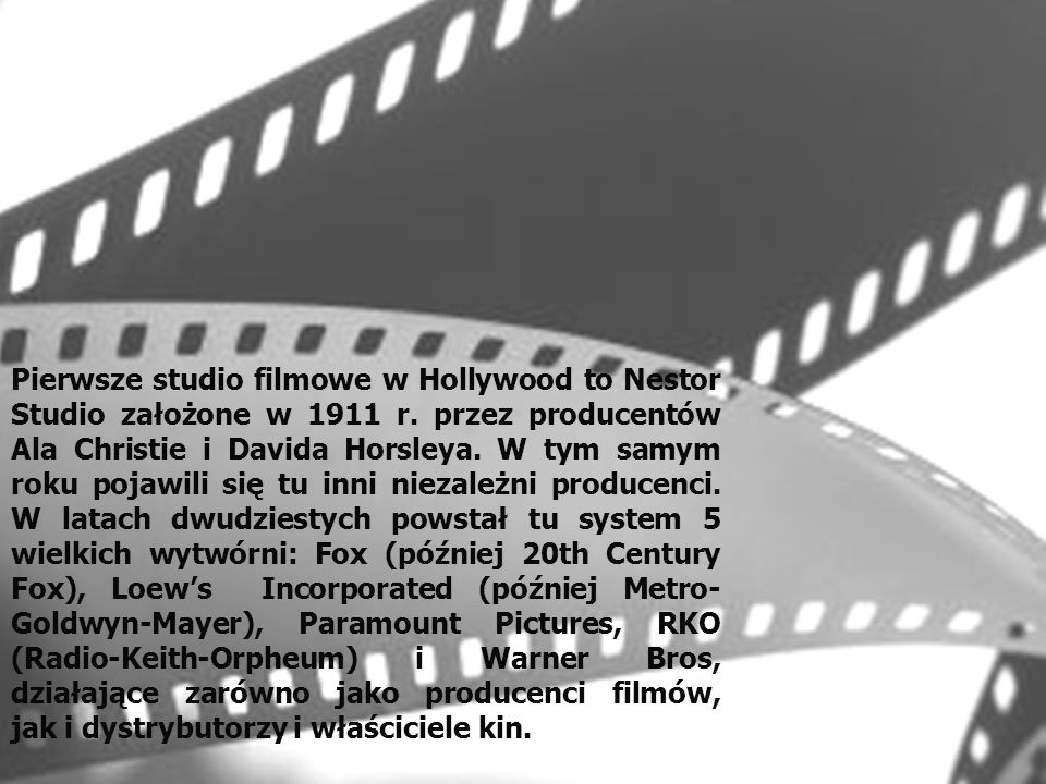 Pierwsze studio filmowe w Hollywood to Nestor Studio założone w 1911 r
