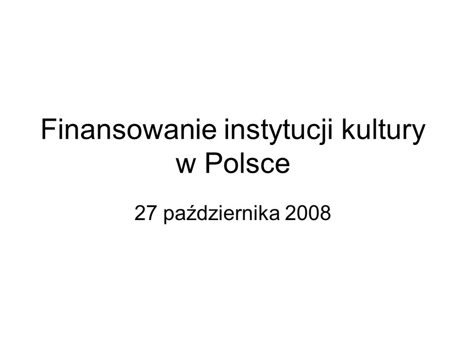 Finansowanie instytucji kultury w Polsce