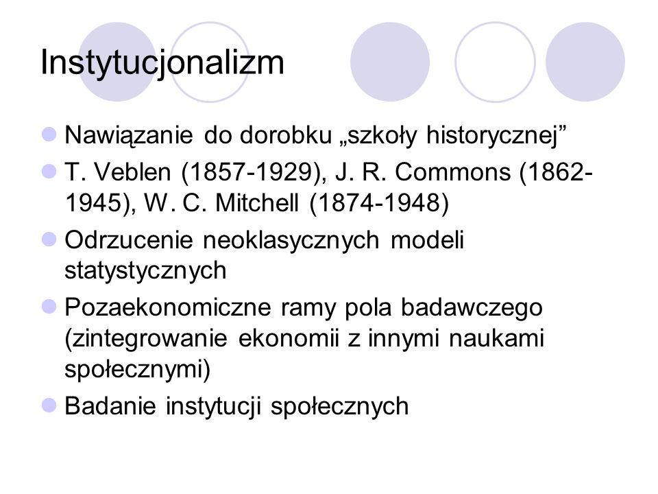 """Instytucjonalizm Nawiązanie do dorobku """"szkoły historycznej"""