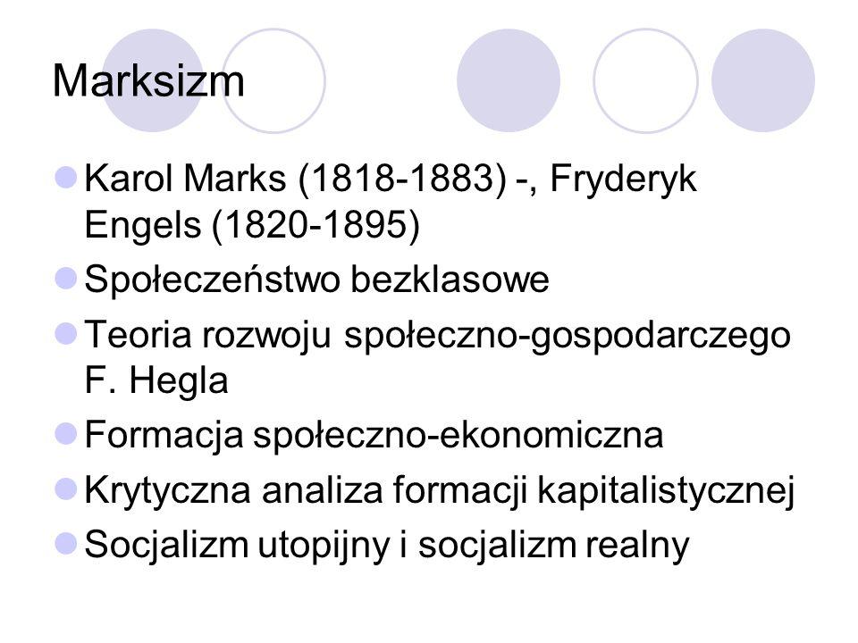 Marksizm Karol Marks (1818-1883) -, Fryderyk Engels (1820-1895)