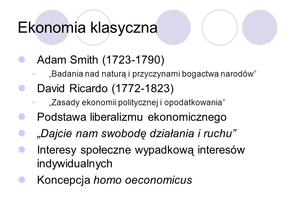 Ekonomia klasyczna Adam Smith (1723-1790) David Ricardo (1772-1823)