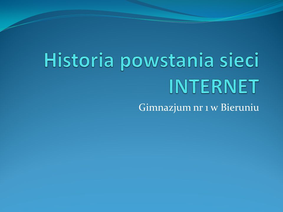 Historia powstania sieci INTERNET
