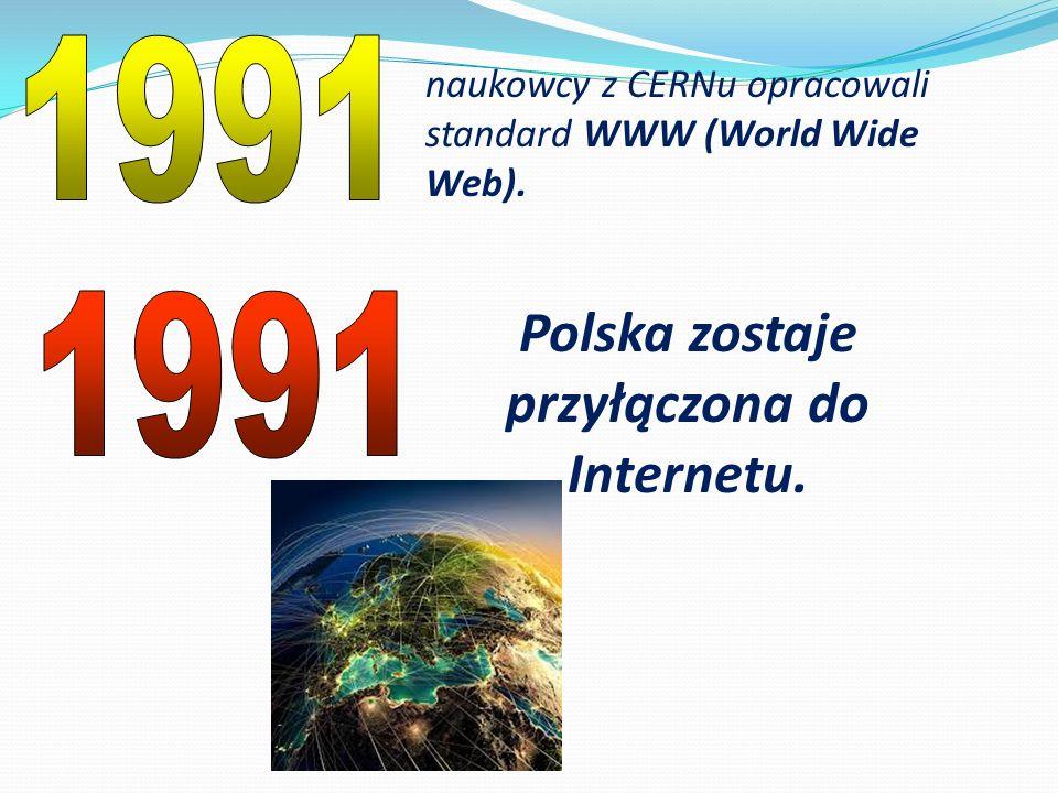 Polska zostaje przyłączona do Internetu.