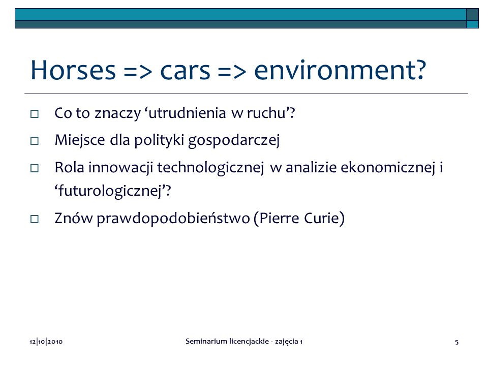 Horses => cars => environment