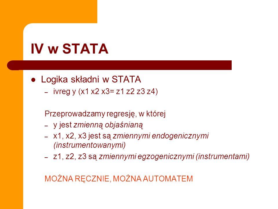 IV w STATA Logika składni w STATA ivreg y (x1 x2 x3= z1 z2 z3 z4)