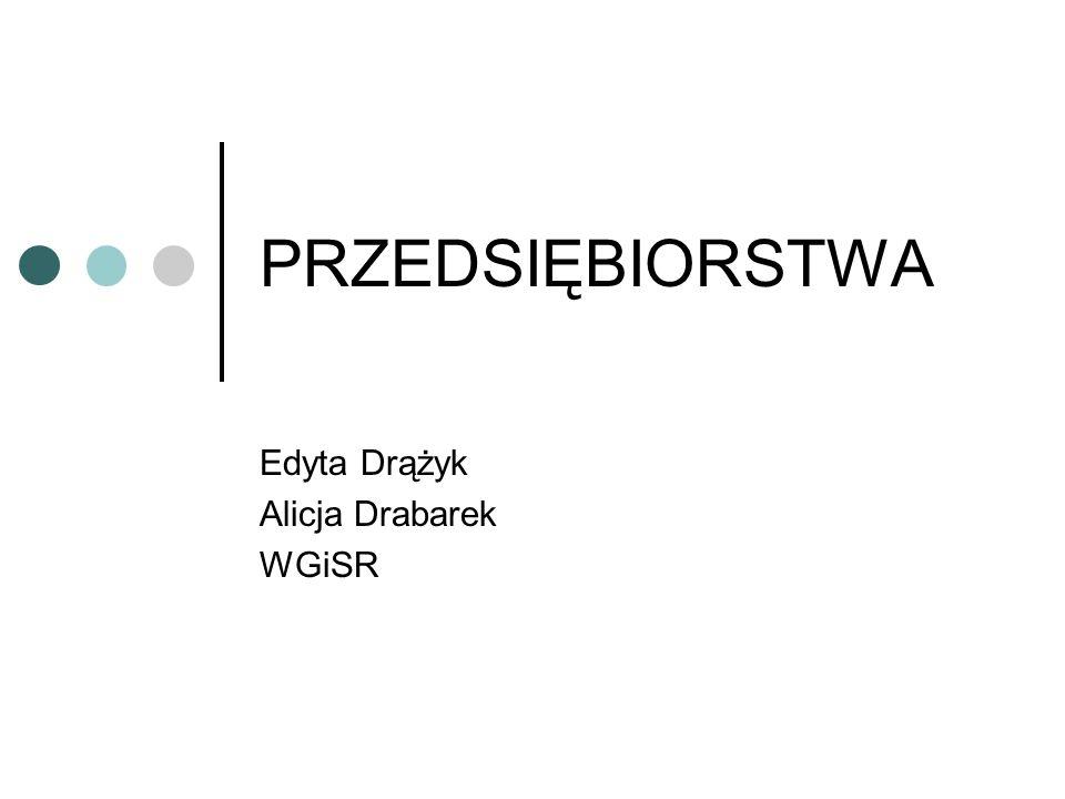 Edyta Drążyk Alicja Drabarek WGiSR