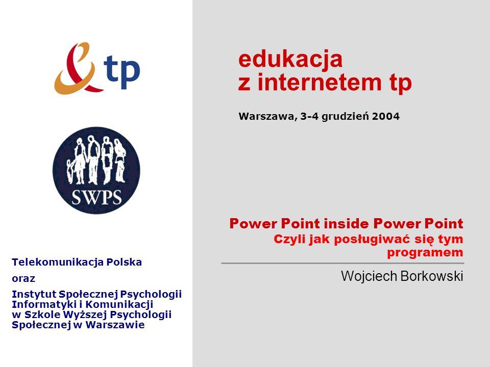 Power Point inside Power Point Czyli jak posługiwać się tym programem