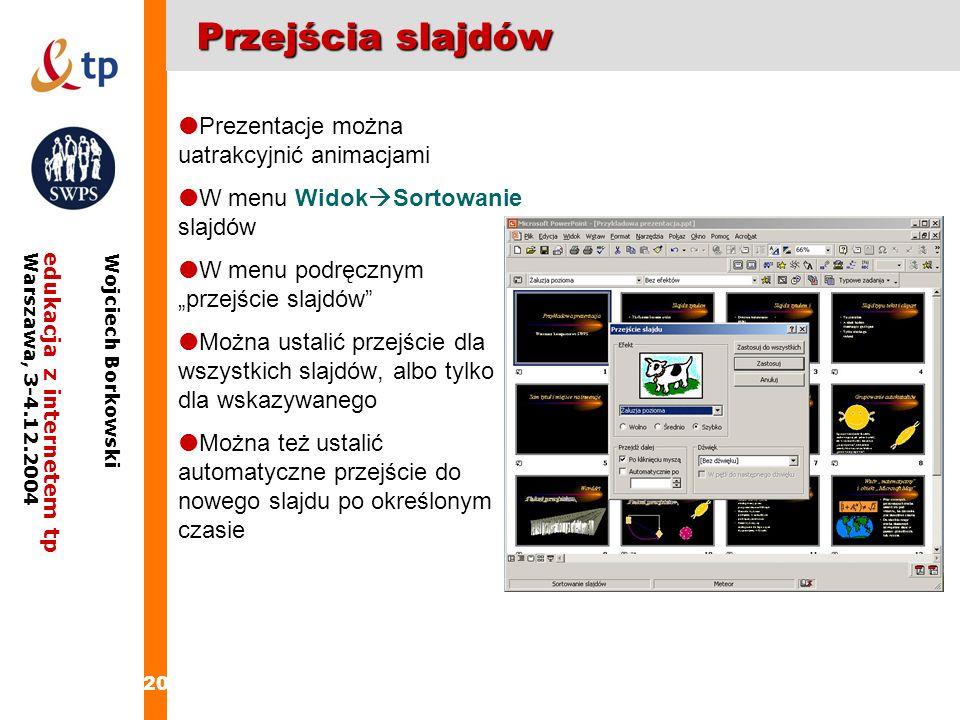 Przejścia slajdów Prezentacje można uatrakcyjnić animacjami