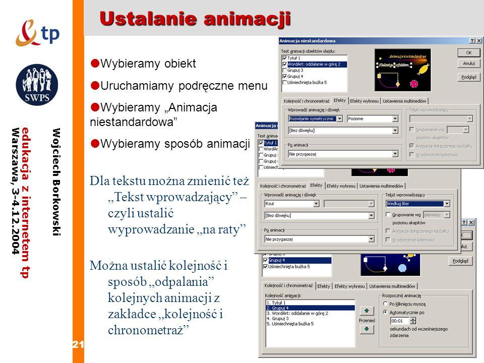 """Ustalanie animacji Wybieramy obiekt. Uruchamiamy podręczne menu. Wybieramy """"Animacja niestandardowa"""