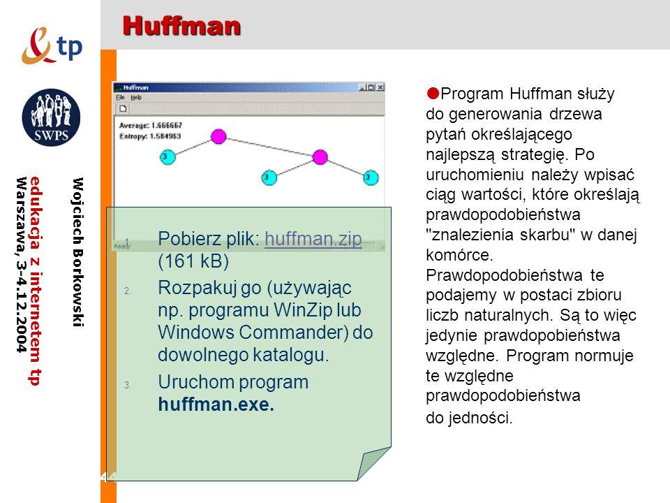 Huffman Pobierz plik: huffman.zip (161 kB)