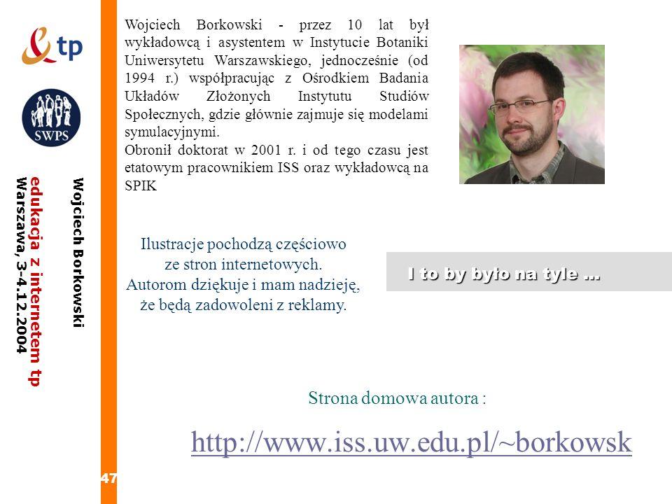 Strona domowa autora : http://www.iss.uw.edu.pl/~borkowsk
