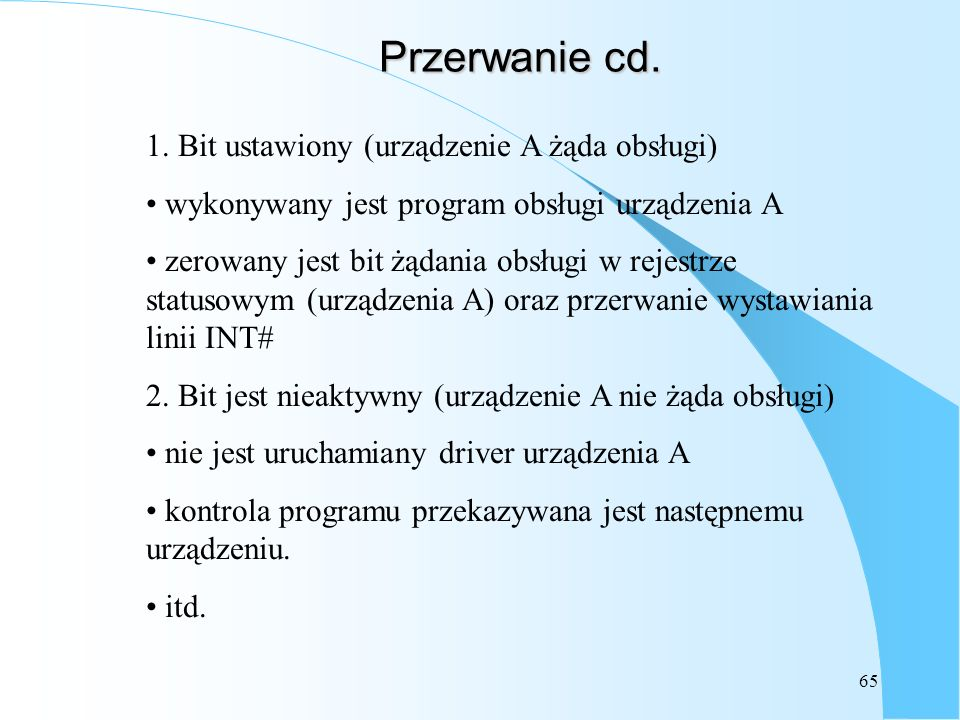 Przerwanie cd. 1. Bit ustawiony (urządzenie A żąda obsługi)