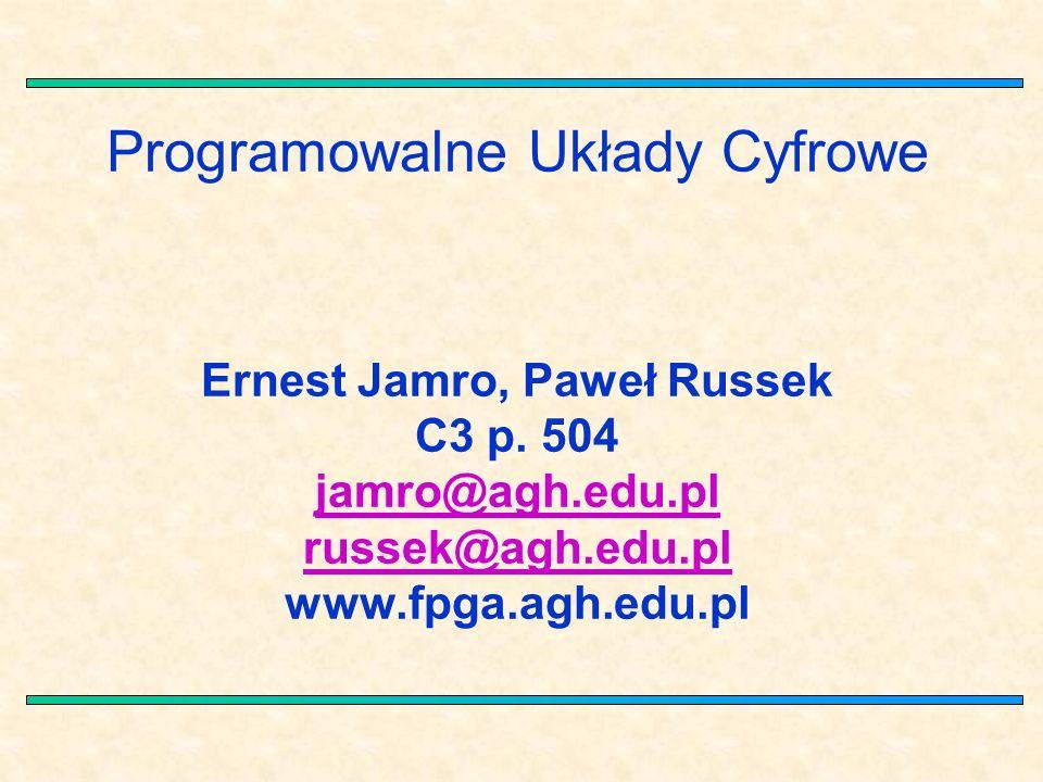 Programowalne Układy Cyfrowe Ernest Jamro, Paweł Russek C3 p