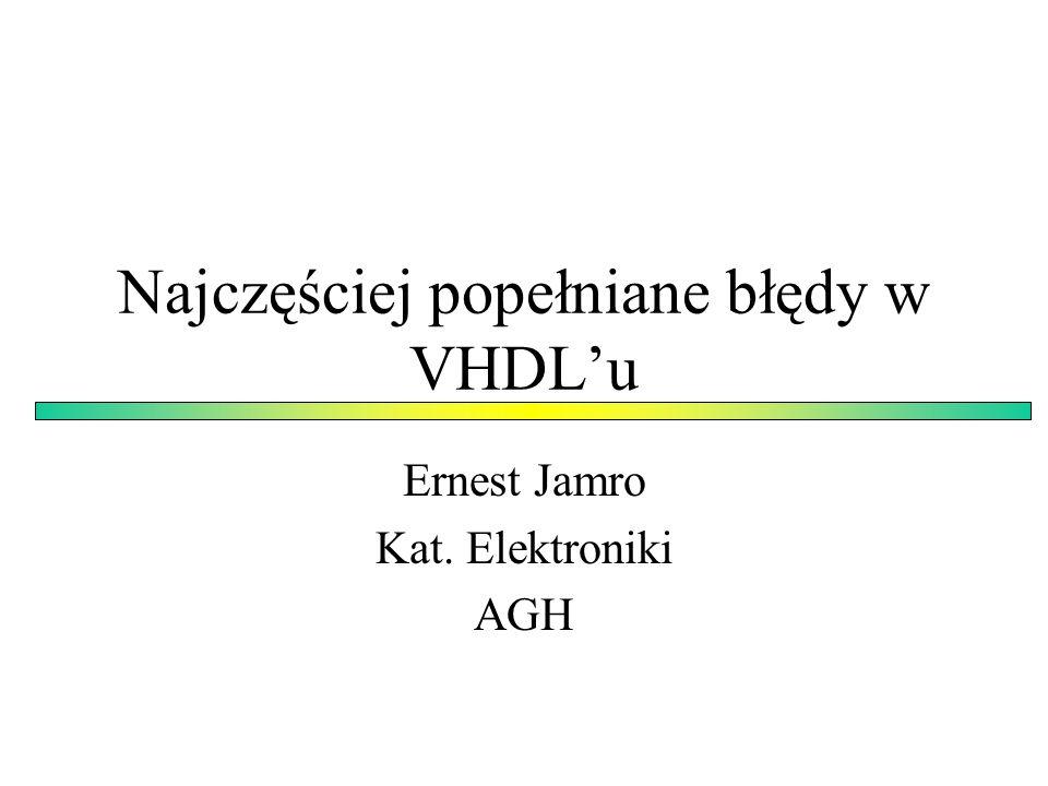 Najczęściej popełniane błędy w VHDL'u
