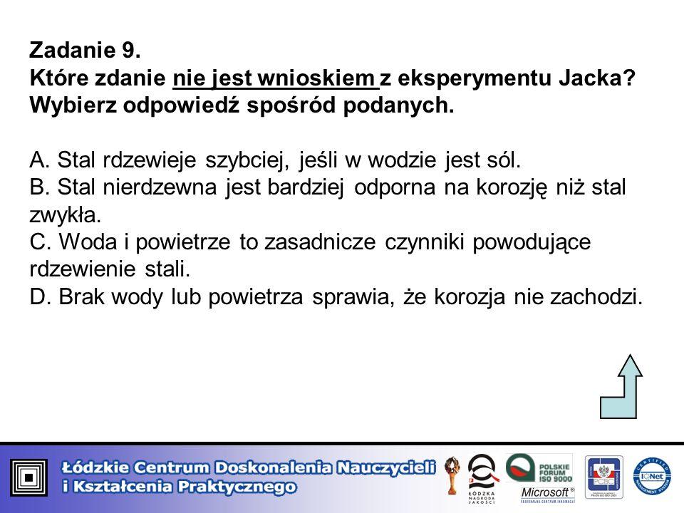 Zadanie 9. Które zdanie nie jest wnioskiem z eksperymentu Jacka Wybierz odpowiedź spośród podanych.