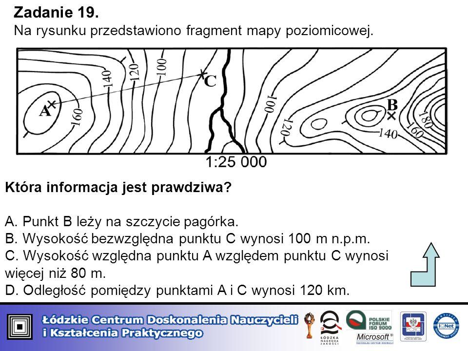 Zadanie 19. Na rysunku przedstawiono fragment mapy poziomicowej.