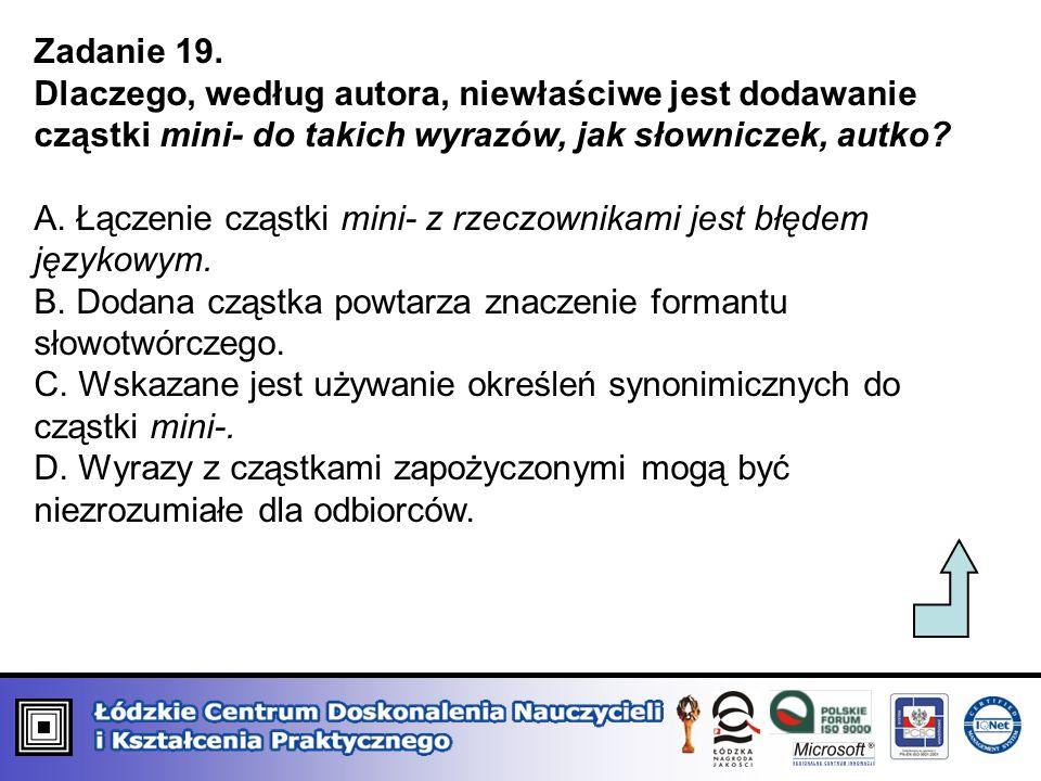 Zadanie 19. Dlaczego, według autora, niewłaściwe jest dodawanie cząstki mini- do takich wyrazów, jak słowniczek, autko