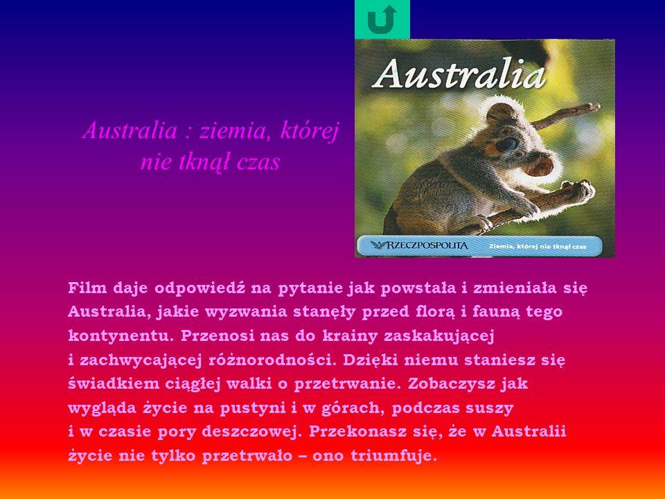 Australia : ziemia, której nie tknął czas