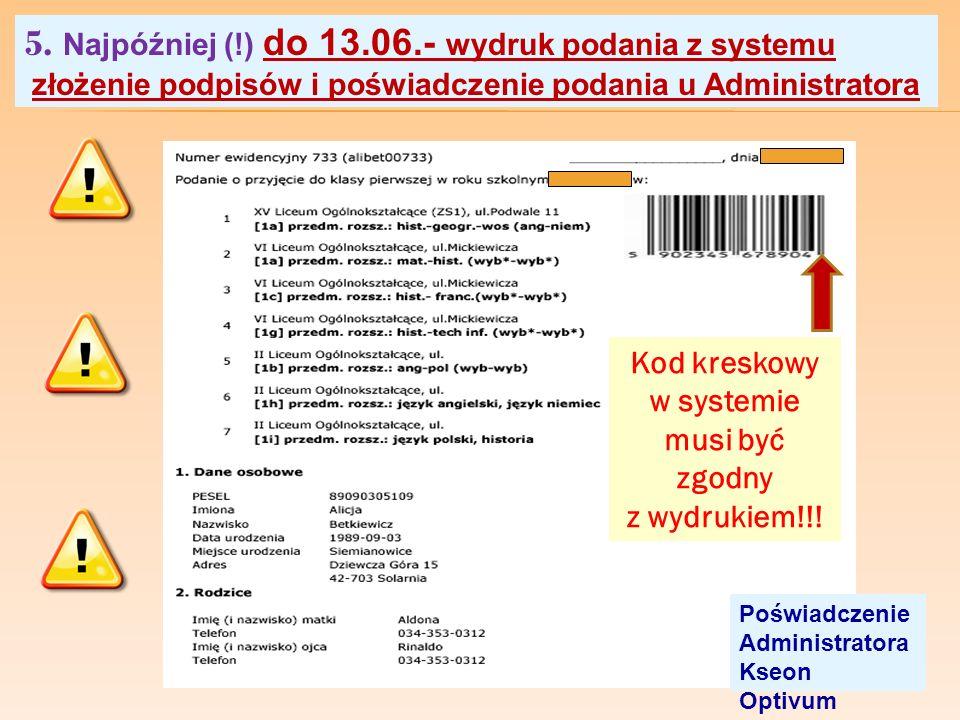 5. Najpóźniej (!) do 13.06.- wydruk podania z systemu