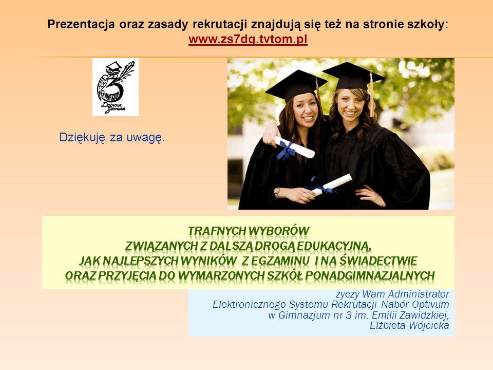 Prezentacja oraz zasady rekrutacji znajdują się też na stronie szkoły: www.zs7dg.tvtom.pl