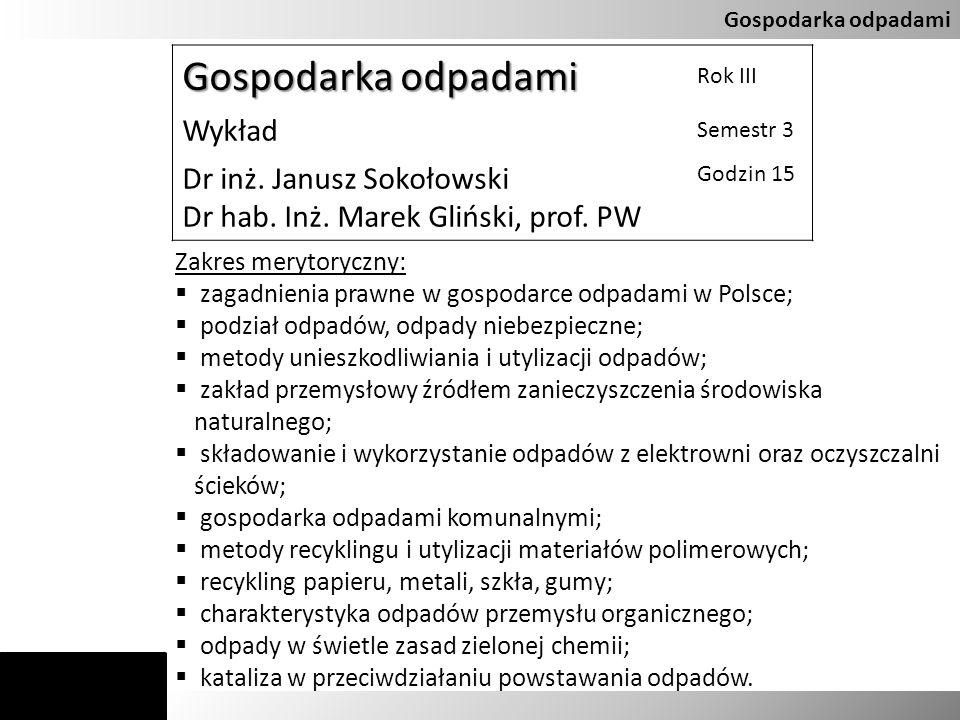 Gospodarka odpadami Wykład Dr inż. Janusz Sokołowski