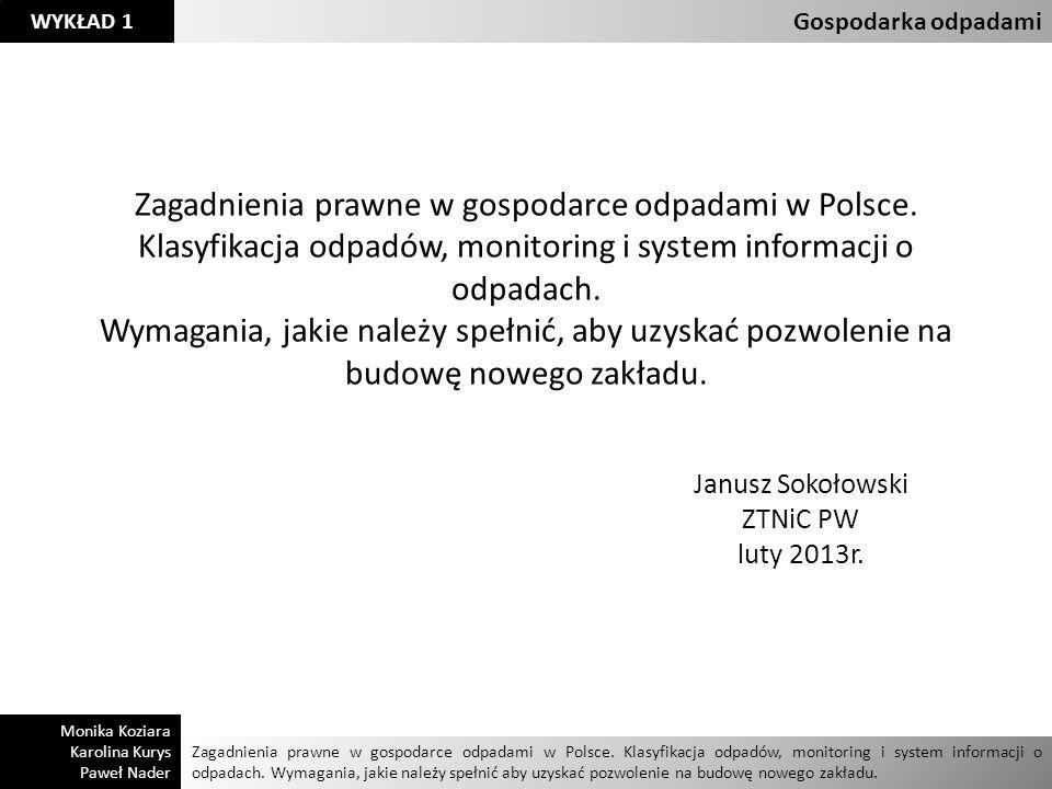 Gospodarka odpadamiZagadnienia prawne w gospodarce odpadami w Polsce. Klasyfikacja odpadów, monitoring i system informacji o odpadach.