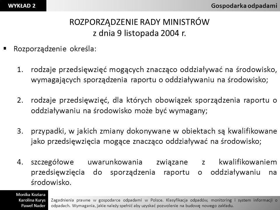 ROZPORZĄDZENIE RADY MINISTRÓW z dnia 9 listopada 2004 r.