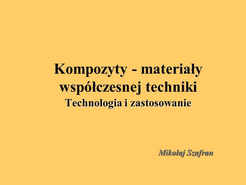 Kompozyty - materiały współczesnej techniki