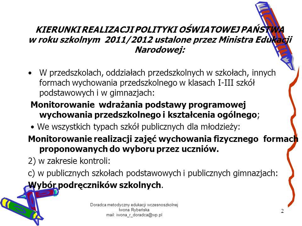 KIERUNKI REALIZACJI POLITYKI OŚWIATOWEJ PAŃSTWA w roku szkolnym 2011/2012 ustalone przez Ministra Edukacji Narodowej: