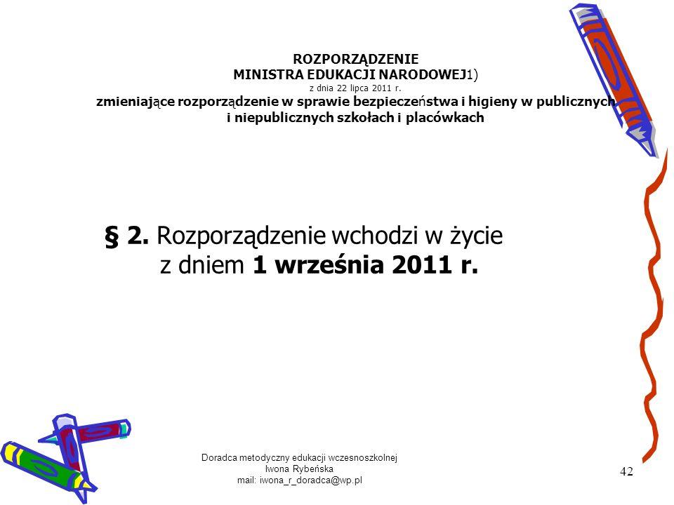 § 2. Rozporządzenie wchodzi w życie z dniem 1 września 2011 r.