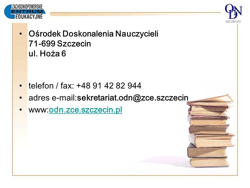Ośrodek Doskonalenia Nauczycieli 71-699 Szczecin ul. Hoża 6