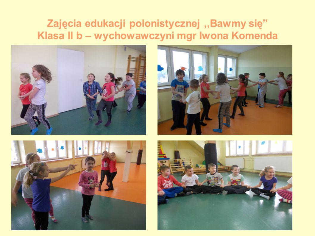 Zajęcia edukacji polonistycznej ,,Bawmy się Klasa II b – wychowawczyni mgr Iwona Komenda