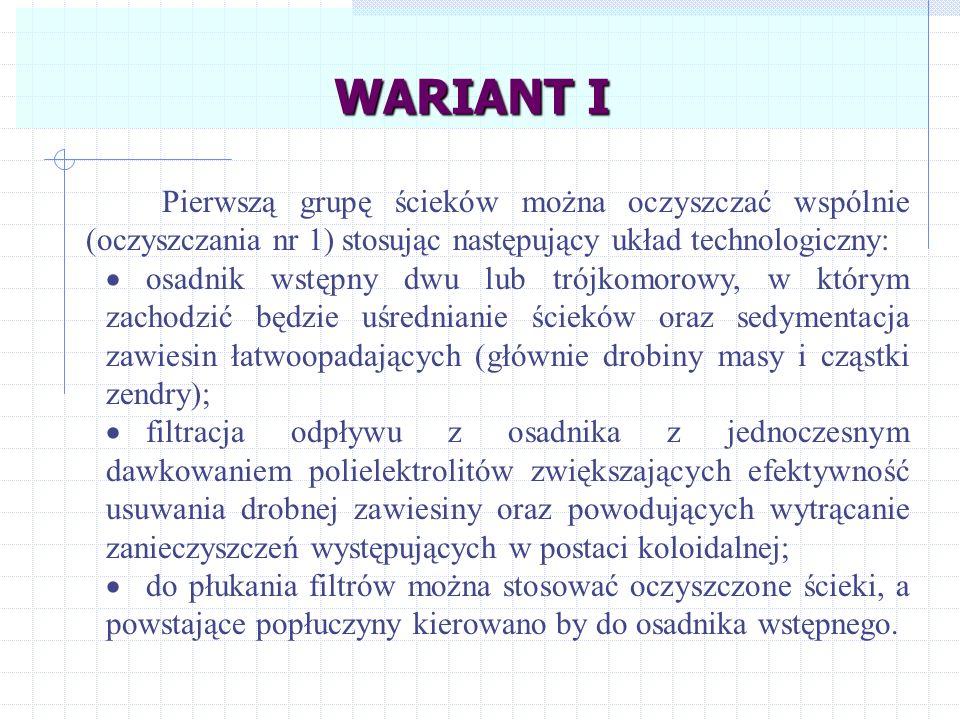 WARIANT I Pierwszą grupę ścieków można oczyszczać wspólnie (oczyszczania nr 1) stosując następujący układ technologiczny: