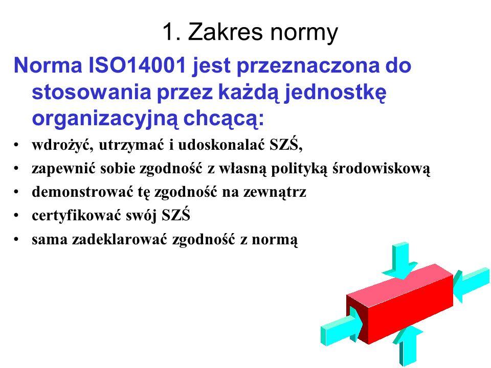 1. Zakres normyNorma ISO14001 jest przeznaczona do stosowania przez każdą jednostkę organizacyjną chcącą: