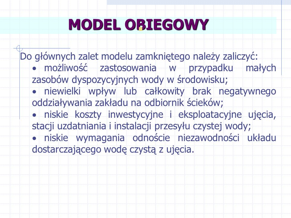 . MODEL OBIEGOWY Do głównych zalet modelu zamkniętego należy zaliczyć: