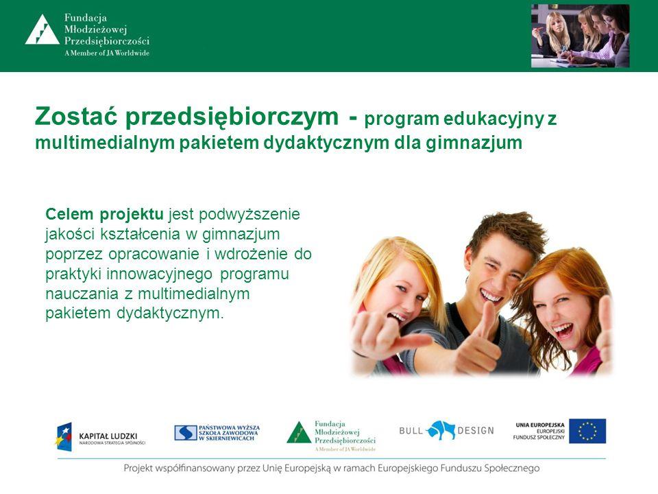 Zostać przedsiębiorczym - program edukacyjny z multimedialnym pakietem dydaktycznym dla gimnazjum