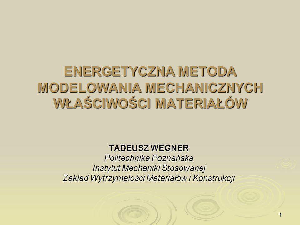 ENERGETYCZNA METODA MODELOWANIA MECHANICZNYCH WŁAŚCIWOŚCI MATERIAŁÓW
