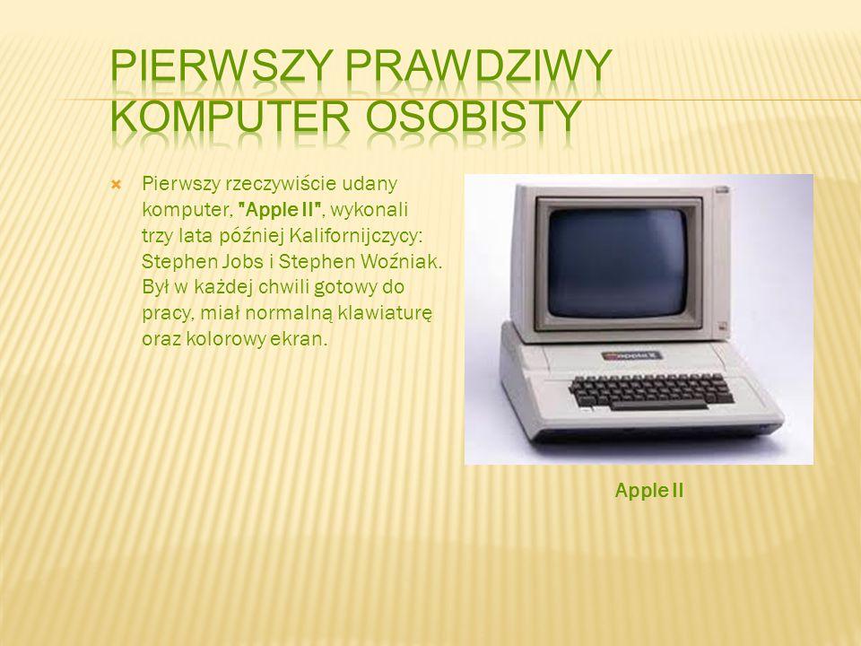 Pierwszy prawdziwy komputer osobisty
