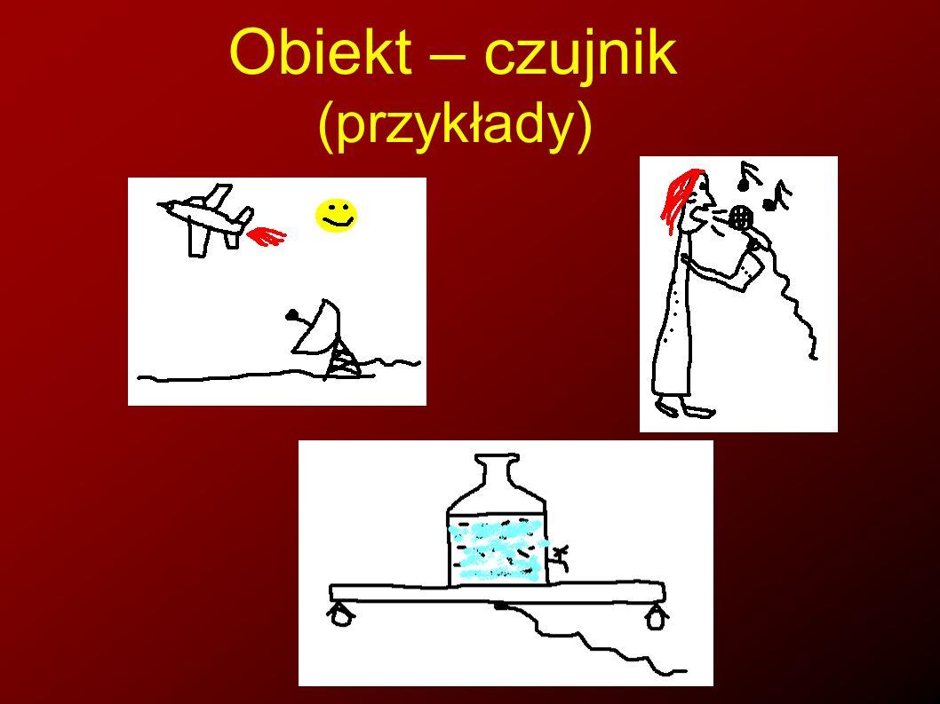 Obiekt – czujnik (przykłady)