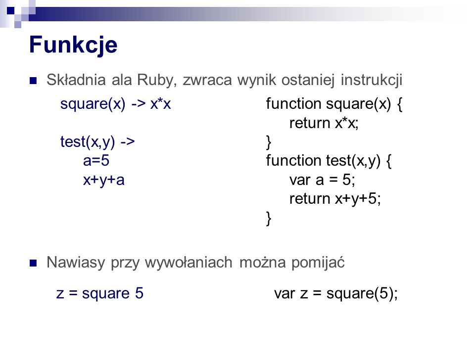 Funkcje Składnia ala Ruby, zwraca wynik ostaniej instrukcji