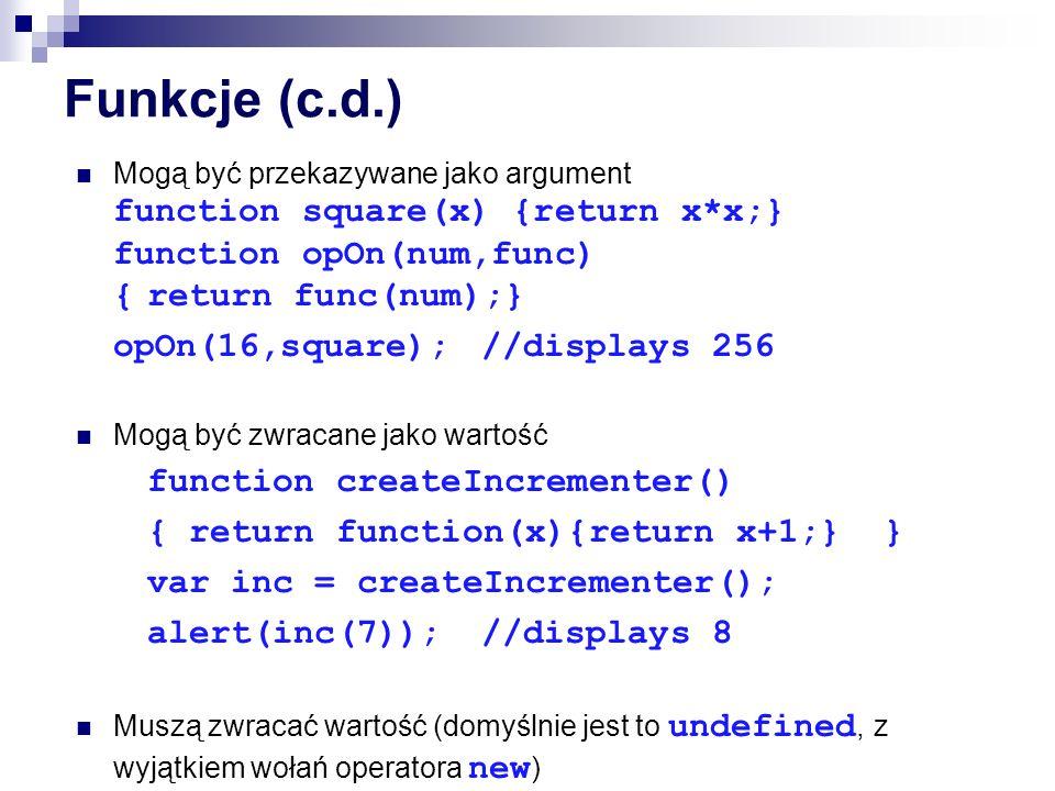Funkcje (c.d.) opOn(16,square); //displays 256
