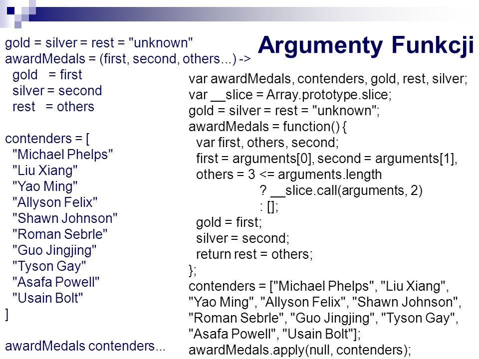 Argumenty Funkcji gold = silver = rest = unknown