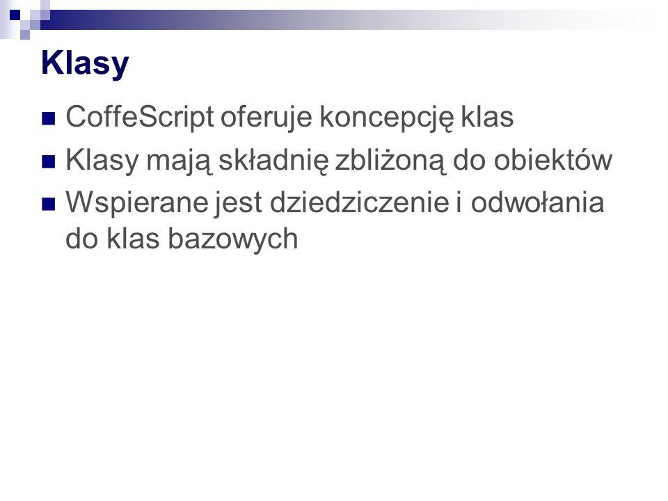 Klasy CoffeScript oferuje koncepcję klas
