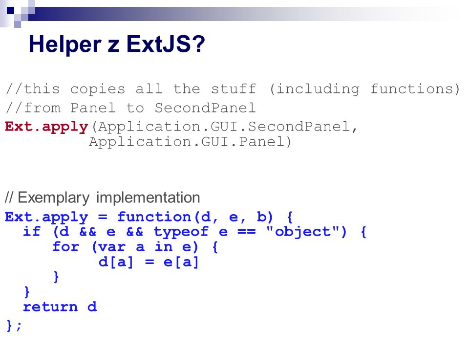 Helper z ExtJS //this copies all the stuff (including functions)